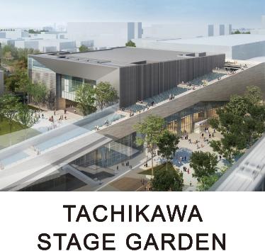 TACHIKAWA STAGE GARDEN